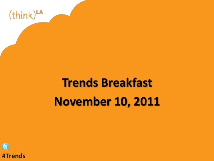 Trends Breakfast          November 10, 2011#Trends
