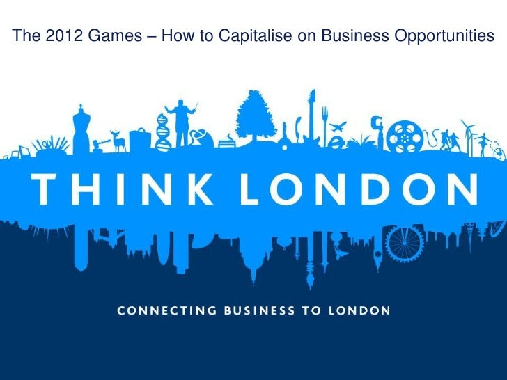 The 2012 Games – How to Capitalise on Business Opportunities     1