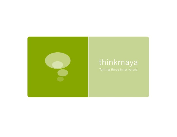 thinkmaya Taming those inner voices
