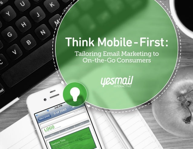 Think Mobile-First: Tailoring Email Marketing to On-the-Go Consumers