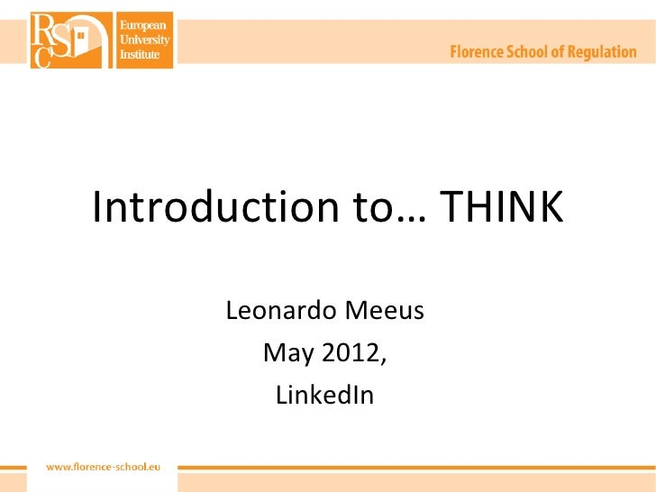 Introduction to… THINK      Leonardo Meeus         May 2012,          LinkedIn