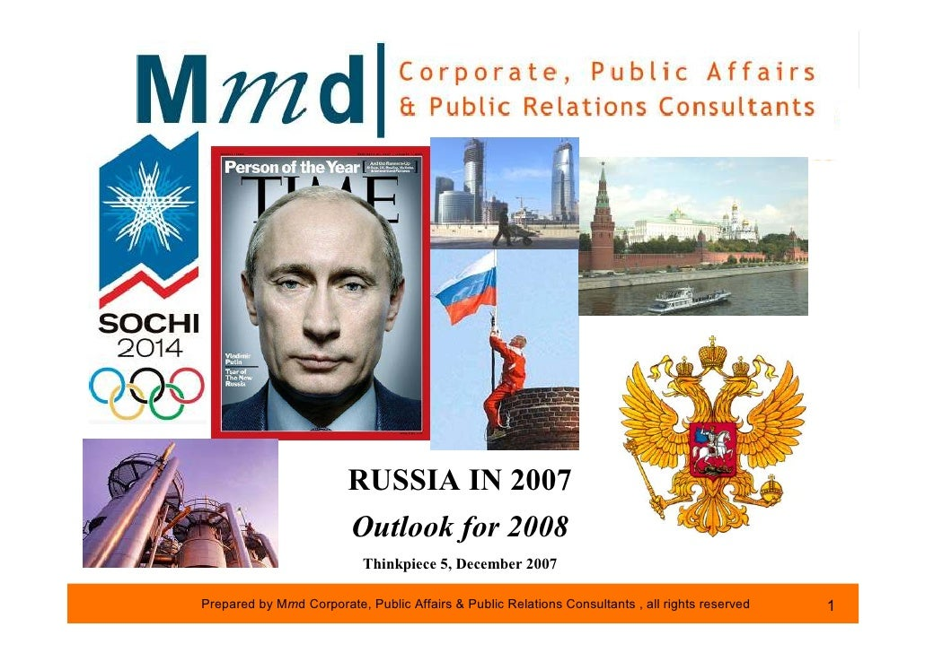 RUSSIA IN 2007                          Outlook for 2008                            Thinkpiece 5, December 2007  Prepared ...
