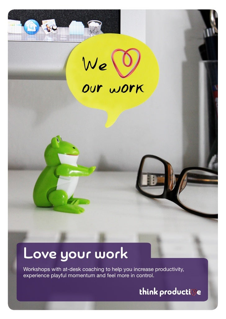 Love your workWorkshops with at-desk coaching to help you increase productivity,experience playful momentum and feel more ...
