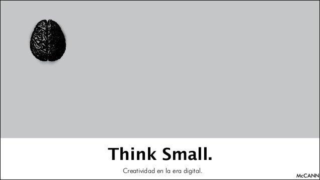 Think Small. Creatividad en la era digital.  McCANN