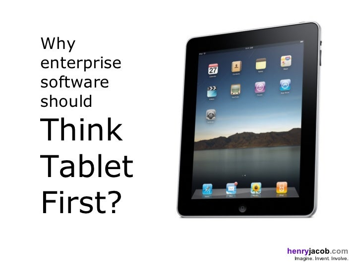 Think tablet first