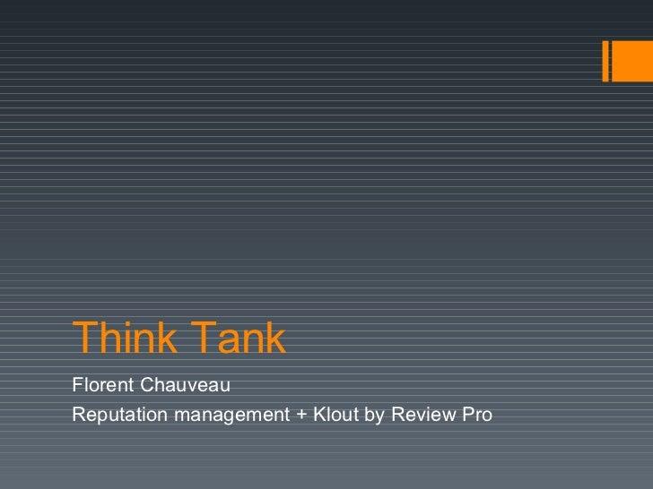Think Tank Florent Chauveau Reputation management + Klout by Review Pro