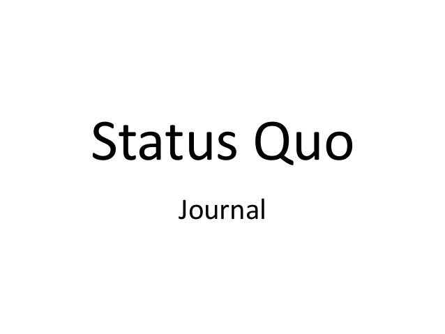 Status Quo Journal