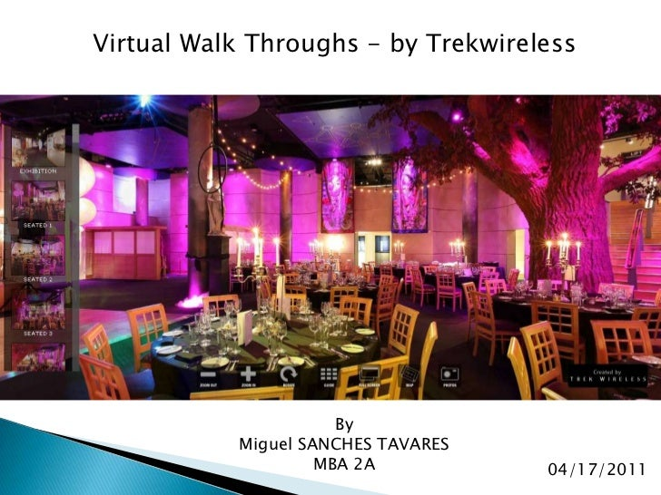 Virtual Walk Throughs - by Trekwireless<br />By<br />Miguel SANCHES TAVARES<br />MBA 2A<br />04/17/2011<br />