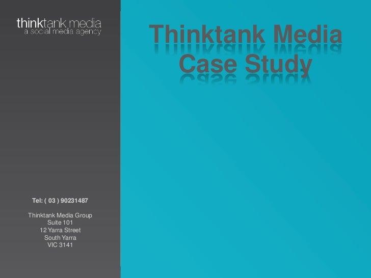 Thinktank Media Case Study<br />