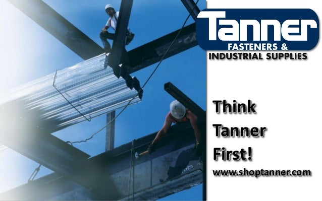 Think Tanner First – Tanner Fasteners and Industrial Supplies