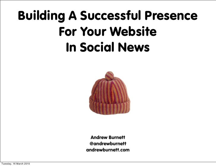 Building A Successful Presence                    For Your Website                     In Social News                     ...