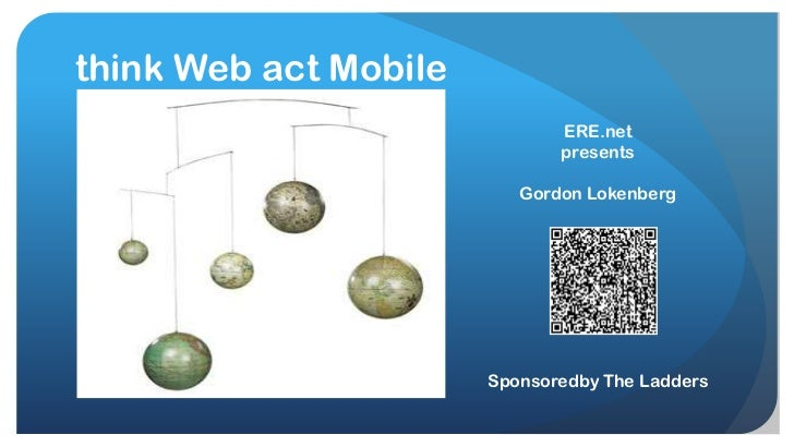 Think Web Act Mobile by gordon lokenberg for ere