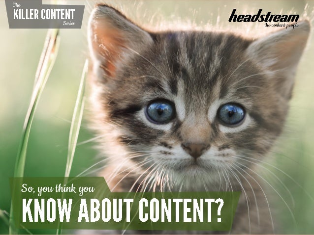 Content Marketing: Think You Know About Content?