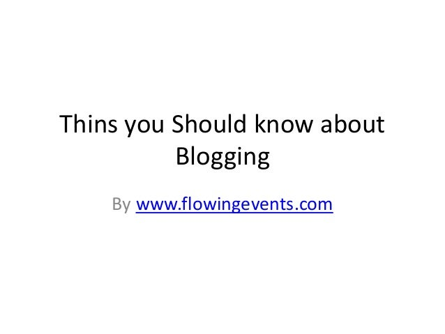 Things you should know about blogging