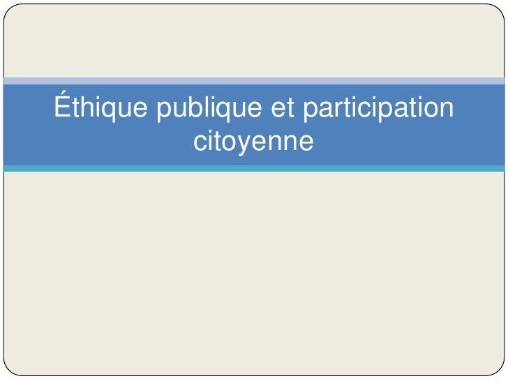 Éthique publique et participation          citoyenne