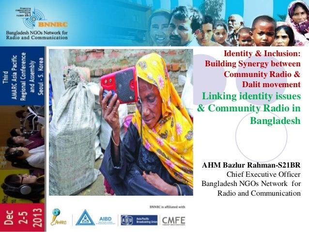 Identity & Inclusion: Building Synergy between Community Radio & Dalit movement Linking identity issues & Community Radio ...