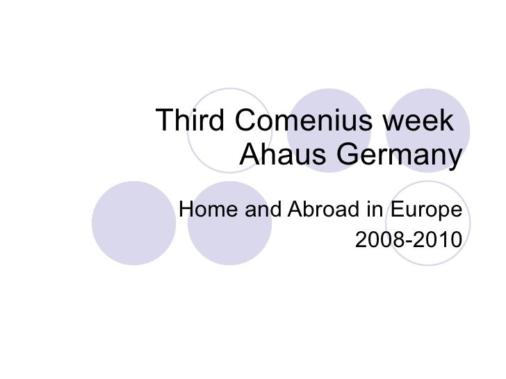 Third Comenius week  Ahaus Germany Home and Abroad in Europe 2008-2010