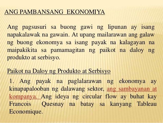 ANG PAMBANSANG EKONOMIYA Ang pagsusuri sa buong gawi ng lipunan ay isang napakalawak na gawain. At upang mailarawan ang ga...