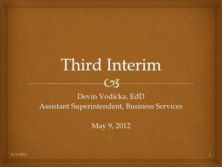 Devin Vodicka, EdD           Assistant Superintendent, Business Services                          May 9, 20125/3/2012     ...