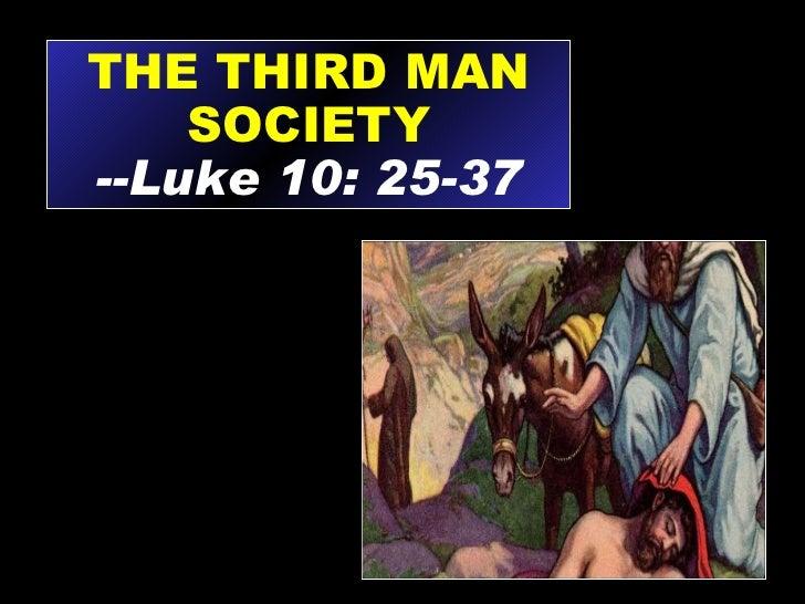 THE THIRD MAN SOCIETY --Luke 10: 25-37