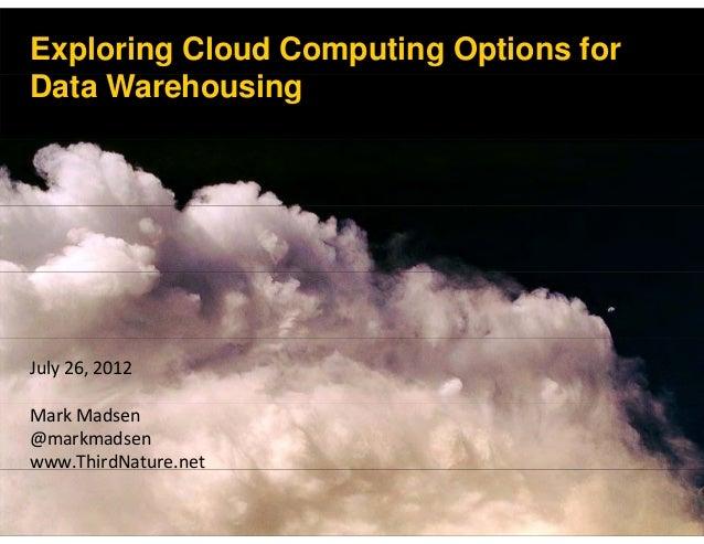 Exploring cloud for data warehousing