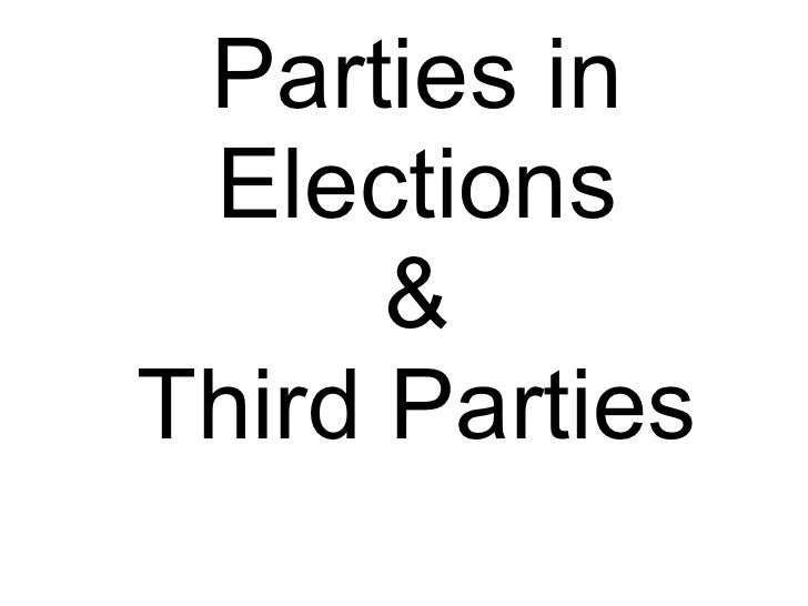 Parties in Elections & Third Parties