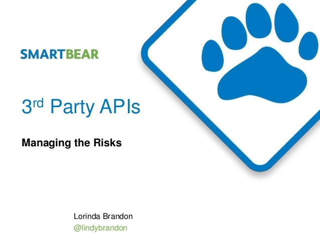 Managing the Risks of Third Party APIs
