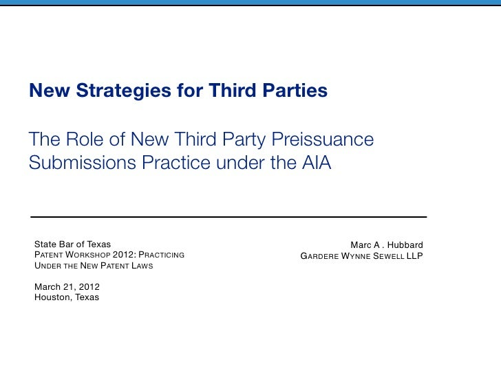 New Strategies for Third PartiesThe Role of New Third Party PreissuanceSubmissions Practice under the AIAState Bar of Texa...
