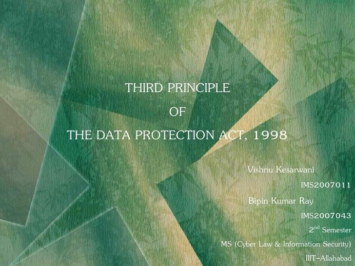 THIRD PRINCIPLE              OF THE DATA PROTECTION ACT, 1998                            Vishnu Kesarwani                 ...