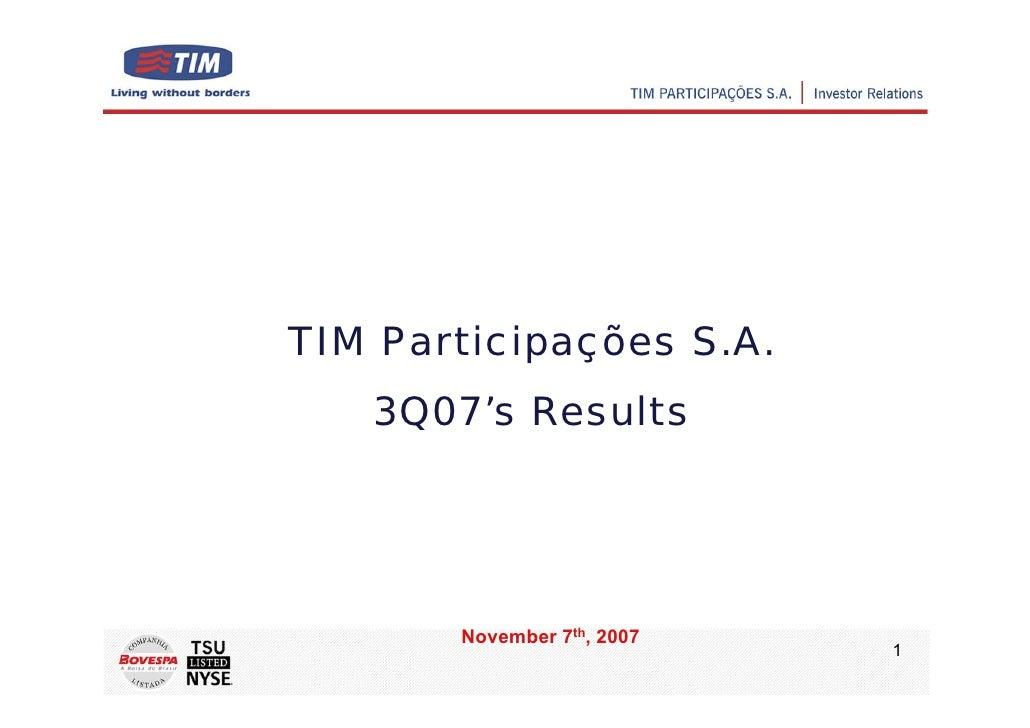 TIM Participações S.A.    3Q07's Results            November 7th, 2007                             1