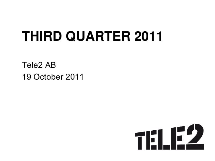 THIRD QUARTER 2011Tele2 AB19 October 2011
