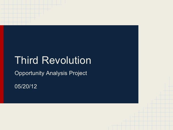 Third RevolutionOpportunity Analysis Project05/20/12