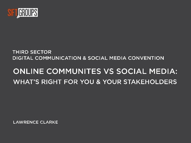 Online communities vs social media: what's right for you and your stakeholders