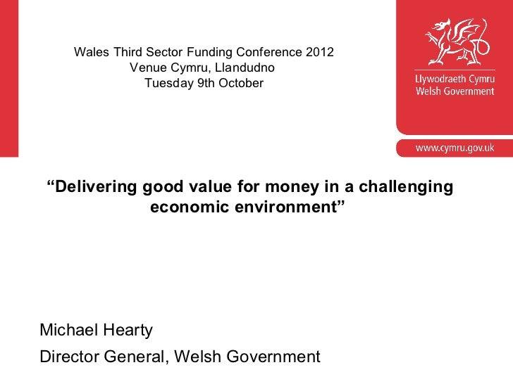 "Wales Third Sector Funding Conference 2012             Venue Cymru, Llandudno                Tuesday 9th October""Deliverin..."