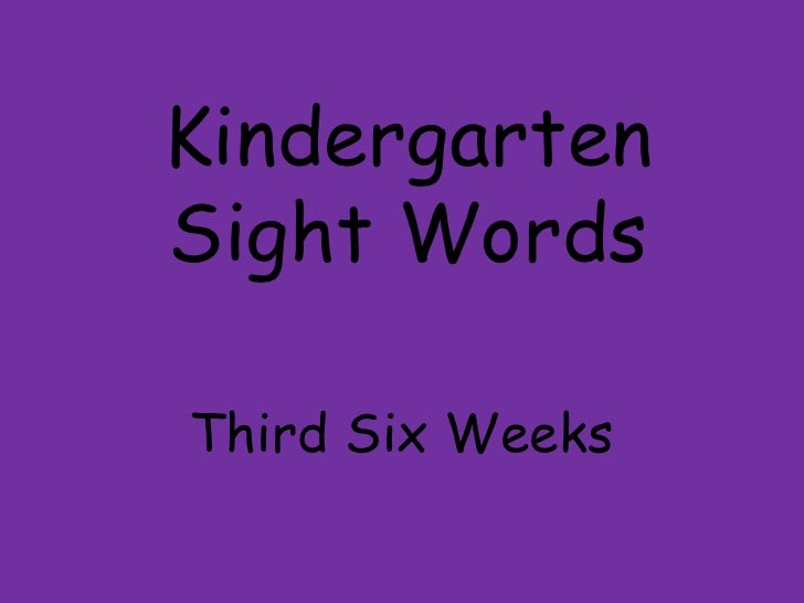 Kindergarten Sight Words<br />Third Six Weeks <br />