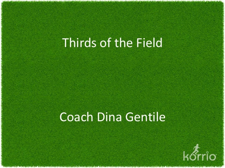 Thirds of the FieldCoach Dina Gentile