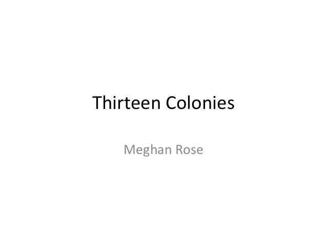 Thirteen colonies by Meghan Rose