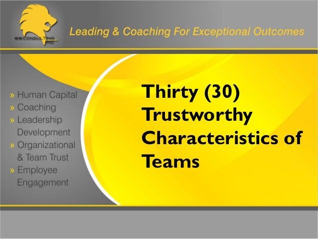 Thirty (30)TrustworthyCharacteristics ofTeams