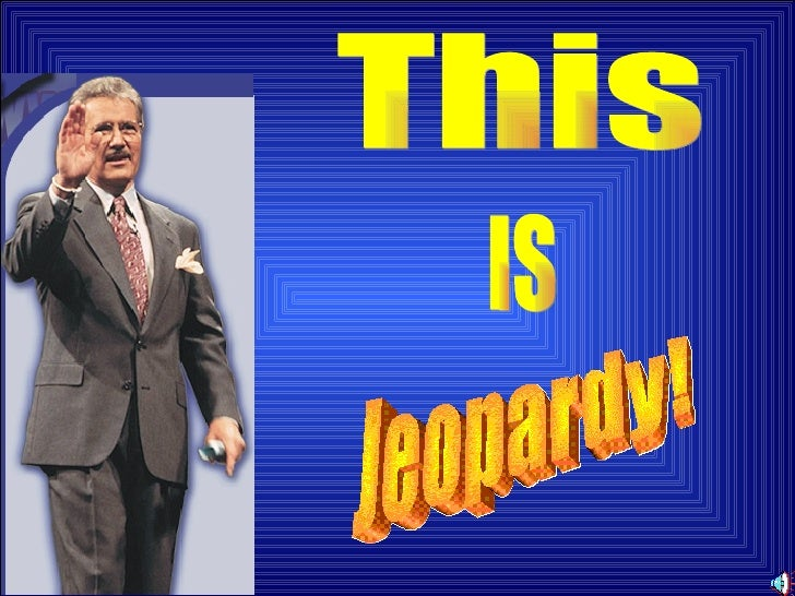 This IS Jeopardy!