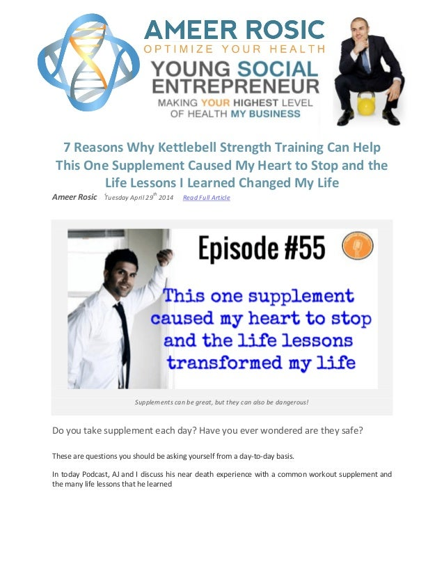 7 Reasons Why Kettlebell Strength Training Can Help This One Supplement Caused My Heart to Stop and the Life Lessons I Lea...