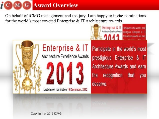 Award OverviewOn behalf of iCMG management and the jury, I am happy to invite nominationsfor the world's most coveted Ente...