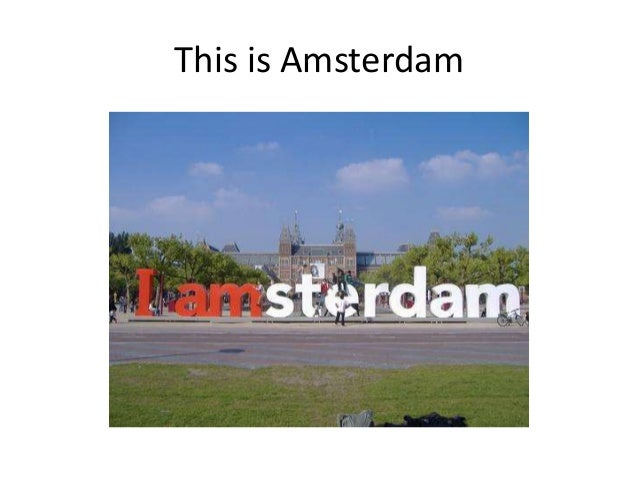 This is Amsterdam