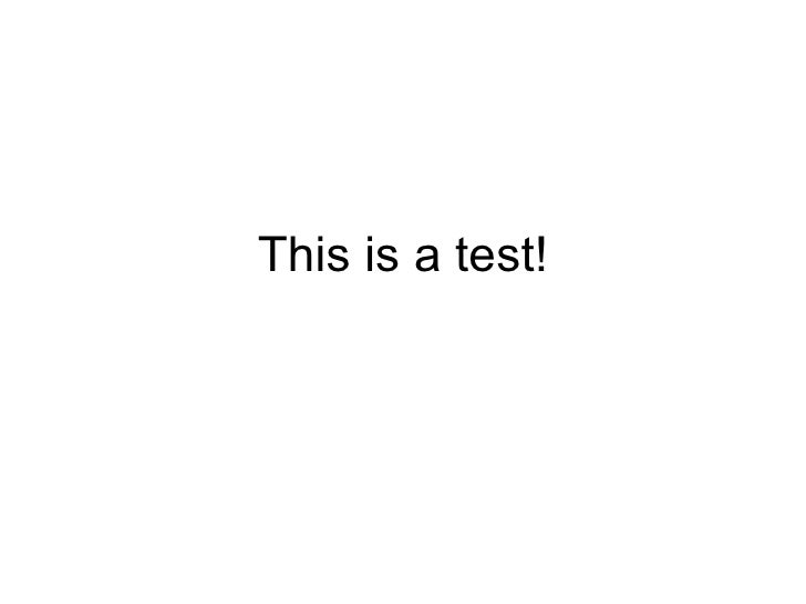This Is A Test!