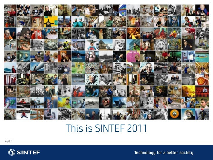 This is SINTEF 2011May 2011                          Technology for a better society