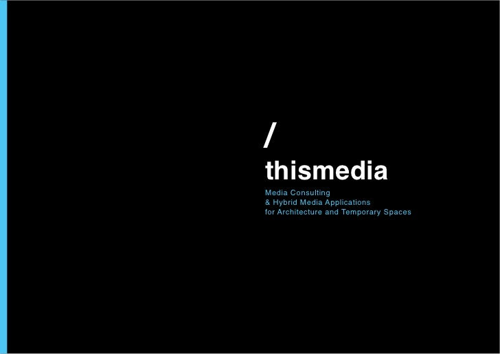 / thismedia Media Consulting & Hybrid Media Applications for Architecture and Temporary Spaces