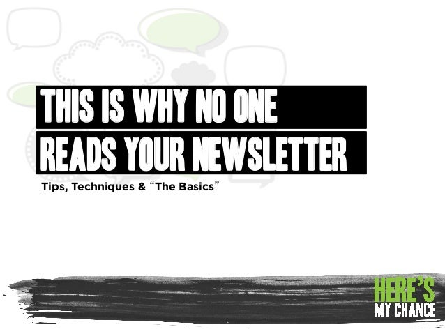 """THIS IS WHY NO ONE READS YOUR NEWSLETTER Tips, Techniques & """"The Basics"""""""