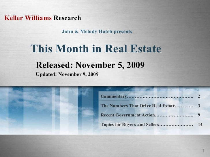 This Month in Real Estate Released: November 5, 2009 Updated: November 9, 2009 John & Melody Hatch presents 14 Topics for ...