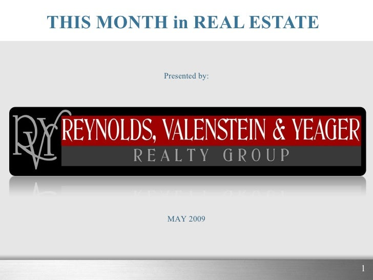 THIS MONTH in REAL ESTATE Presented by: MAY 2009