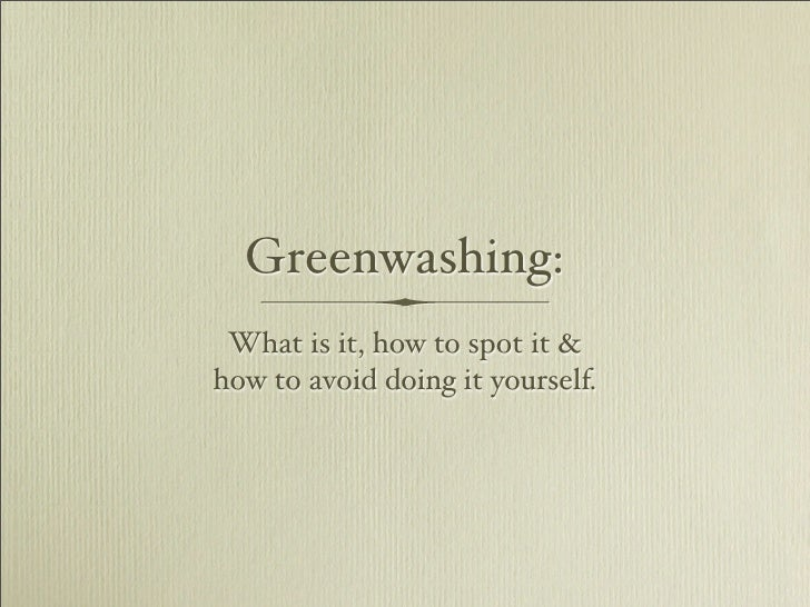Greenwashing:  What is it, how to spot it & how to avoid doing it yourself.