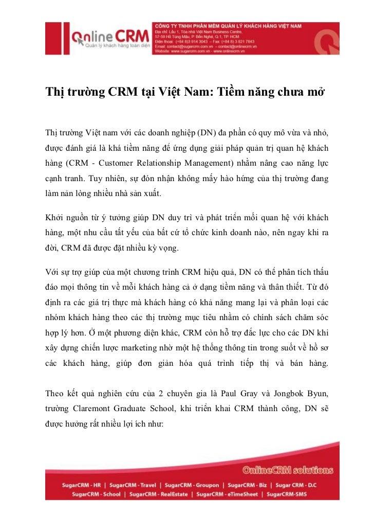 Thị trường CRM tại Việt Nam: Tiềm năng chưa mởThị trường Việt nam với các doanh nghiệp (DN) đa phần có quy mô vừa và nhỏ,đ...